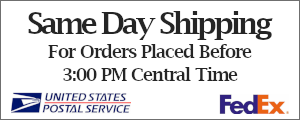 Same Day Shipping For Orders Placed Before 3:00 PM Central Time